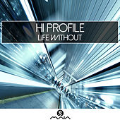 Play & Download Life Without - EP by Hi Profile | Napster