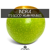 It's Good Again Remixes by Indra