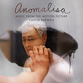 Play & Download Anomalisa (Deluxe Edition) [Music from the Motion Picture] by Carter Burwell | Napster