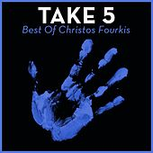Play & Download Take 5 - Best Of Christos Fourkis by Christos Fourkis | Napster