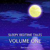 Play & Download Sleepy Bedtime Tales, Vol. One by Dan Jones | Napster