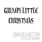 Grumpy Little Christmas (feat. David Grisman) by John Sebastian
