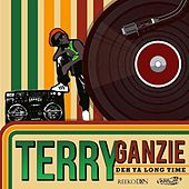 Play & Download Deh Yah Long Time by Terry Ganzie | Napster