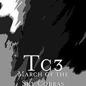 Play & Download March of the Sky Cobras by Tc3 | Napster