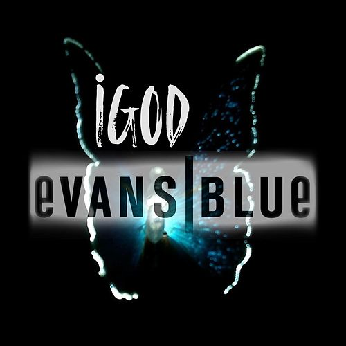Play & Download iGod by Evans Blue | Napster