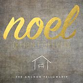 Play & Download Noel (Reign Forever) by The Anchor Fellowship | Napster