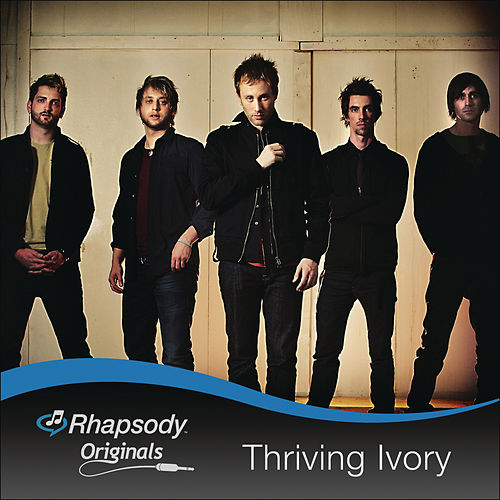 Play & Download Rhapsody Originals EP by Thriving Ivory | Napster