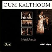 Be'eid Annak (Live) von Oum Kalthoum