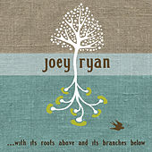...With Its Roots Above and Its Branches Below by Joey Ryan