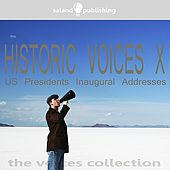 Play & Download Historic Voices X - US Presidents Inaugural Addresses by Various Artists | Napster
