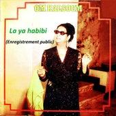 La Ya Habibi (Live) von Oum Kalthoum
