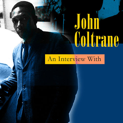 Play & Download An Interview With by John Coltrane | Napster