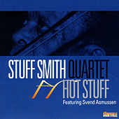 Play & Download Hot Stuff by Stuff Smith Quartet | Napster