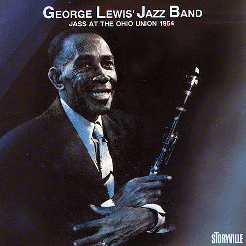 Play & Download Jass At The Ohio Union 1954 by George Lewis' Jazz Band | Napster