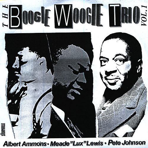 The Boogie Woogie Trio vol. 1 by Albert Ammons