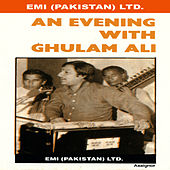 Play & Download An Evening With Ghulam Ali by Ghulam Ali | Napster