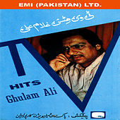 TV Hits  Ghulam Ali by Ghulam Ali