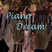 Play & Download Piano Dream by Various Artists | Napster