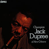Play & Download Champion Jack Dupree Of New Orleans by Champion Jack Dupree | Napster