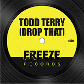 Drop That by Todd Terry