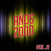 Play & Download Años 2000 Vol. 11 by Various Artists | Napster