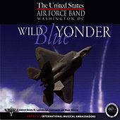 Wild Blue Yonder by Us Air Force Band