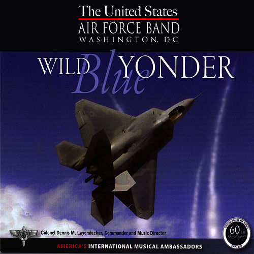 Play & Download Wild Blue Yonder by Us Air Force Band | Napster