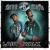 Play & Download Last 2 Walk by Three 6 Mafia | Napster