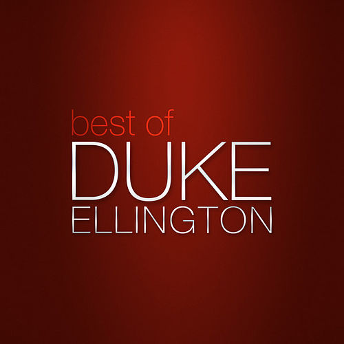 Play & Download Best of Duke Ellington by Duke Ellington | Napster