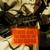 Play & Download The King of the Slide Guitar by Elmore James | Napster