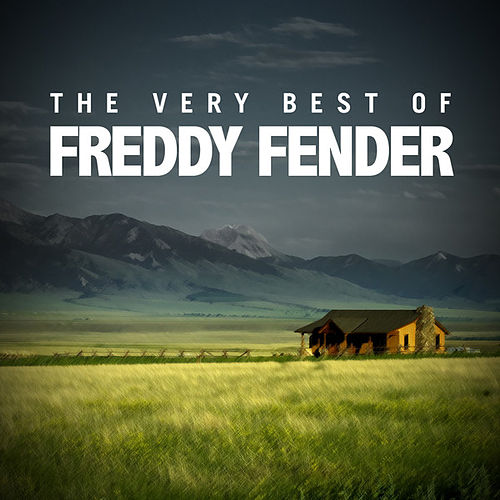 Play & Download The Very Best of Freddy Fender by Freddy Fender | Napster