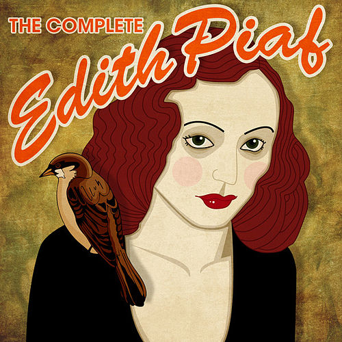 The Complete Edith Piaf by Edith Piaf