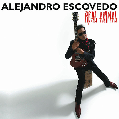 Play & Download Real Animal by Alejandro Escovedo | Napster