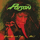Play & Download Open Up And Say...Ahh! -  20th Anniversary Edition by Poison | Napster