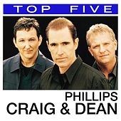 Top 5: Hits by Phillips, Craig & Dean