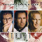 Play & Download Trust by Phillips, Craig & Dean | Napster