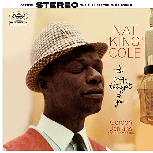 Play & Download The Very Thought Of You by Nat King Cole | Napster