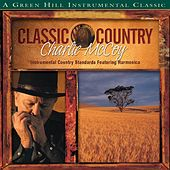 Play & Download Classic Country: Charlie McCoy by Charlie McCoy | Napster