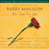 Play & Download The Ballads Of Barry Manilow by Pat Coil | Napster