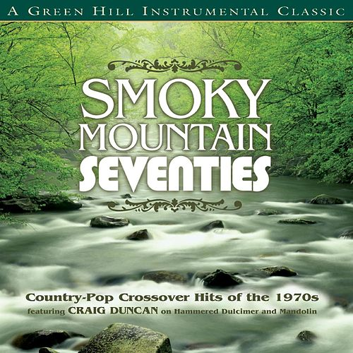 Play & Download Smoky Mountain Seventies by Craig Duncan | Napster