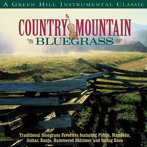 Play & Download Country Mountain Bluegrass by Various Artists | Napster