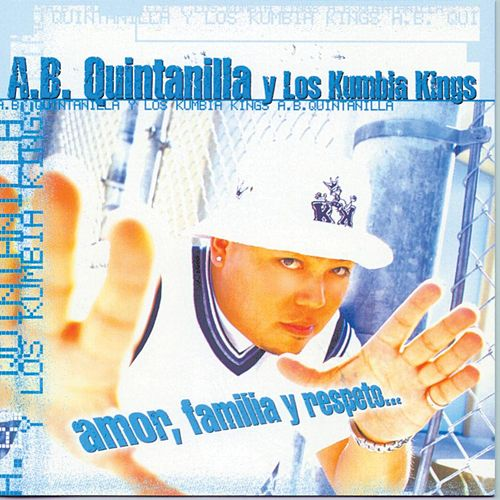 Play & Download Amor, Familia Y Respeto by A.B. Quintanilla Y Los Kumbia Kings | Napster