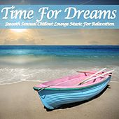 Time for Dreams (Smooth Sensual Chillout Lounge Music for Relaxation) by Various Artists