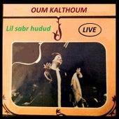 Lil Sabr Hudud (Live) von Oum Kalthoum