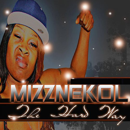 Play & Download The Hard Way by Mizznekol | Napster