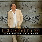 Play & Download Ella Quiere un Pedazo by Cherito | Napster