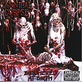 Play & Download Butchered At Birth by Cannibal Corpse | Napster