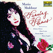 Play & Download Fanning the Flames by Maria Muldaur | Napster