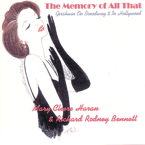 The Memory Of All That: Gershwin On Broadway... by Mary Cleere Haran