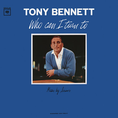 Who Can I Turn To by Tony Bennett